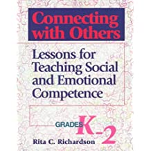 Connecting With Others: Lessons for Teaching Social and Emotional Competence : Grades K-2
