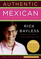 Authentic Mexican: Regional Cooking from the Heart of Mexico