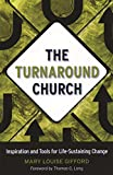 The Turnaround Church: Inspiration and Tools for Life-Sustaining Change