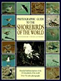 Photographic Guide to the Shorebirds of the World, David Rosair and David Cottridge, 0816033099