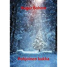 Pohjoinen kukka (Finnish Edition)