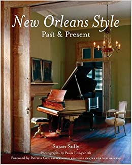 New Orleans Style Past Present Susan Sully 9780847826629 Amazon Books