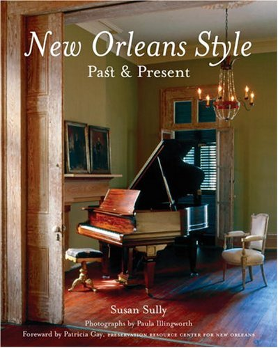 Nice New Orleans Style: Past U0026 Present: Susan Sully: 9780847826629: Amazon.com:  Books Part 32
