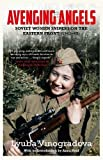 Avenging Angels: Soviet women snipers on the Eastern front (1941–45)