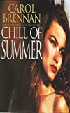 The Chill of Summer, Carol Brennan, 0425153096