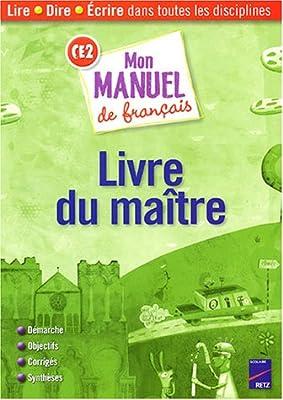 Mon Manuel De Francais Ce2 Livre Du Maitre 9782725623849