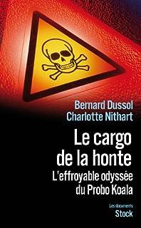 Le cargo de la honte : l'effroyable odyssée du Probo Koal, Dussol, Bernard