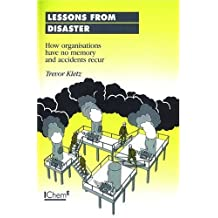 Lessons from Disaster: How Organisations Have No Memory And Accidents Recur