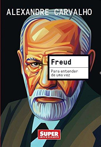 Freud. Para Entender de Uma Vez