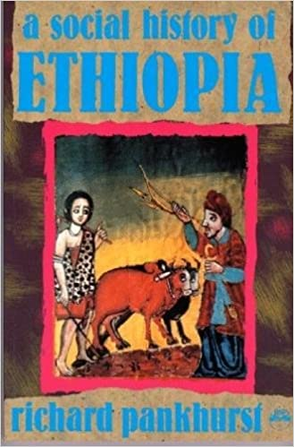 A Social History of Ethiopia: The Northern and Central Highlands from Early Medieval Times to the Rise of Emperor Tewodros II