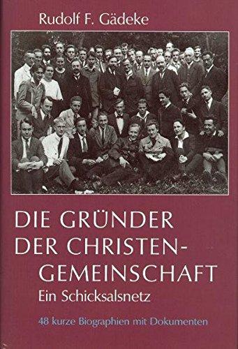 Die Gründer der Christengemeinschaft: Ein Schicksalsnetz. 48 kurze Biographien mit Abbildungen und Dokumenten (Pioniere der Anthroposophie)