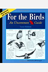 For the Birds: An Uncommon Guide (Appointment with Nature) Kindle Edition
