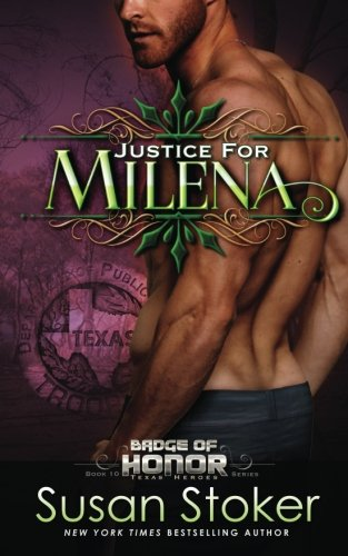 Justice for Milena (Badge of Honor: Texas Heroes) (Volume 10)