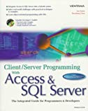 Client-Server Programming with Access and SQL Server : The integrated Guide for Programmers and Developers, Sanin, Leo and Chen, Renzhong, 1566046939