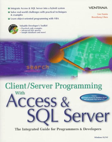 Client/Server Programming With Access & SQL Server: The Integrated Guide for Programmers & Developers