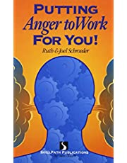 Putting Anger to Work for You!