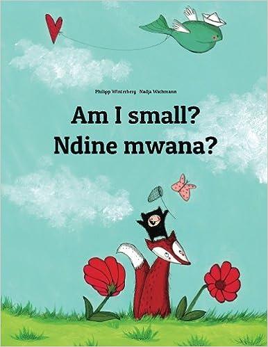 Am I small? Ndine mwana?: Children's Picture Book English-Chichewa (Dual Language/Bilingual Edition)