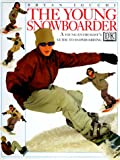 The Young Snowboarder, Brian Iguchi and Bryan Iguchi, 0789420627