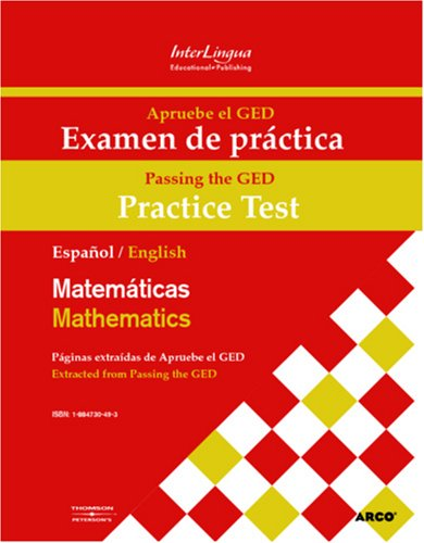 Apruebe el GED Examen de practica - Matematicas/Passing the GED Practice Test - Mathematics/Revised & Expanded Edition (Spanish and English Edition)