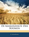De Kankerziekte der Boomen, K. Admiraal, 1141845709