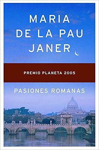 Pasiones romanas Autores Españoles e Iberoamericanos: Amazon.es: Maria de la Pau Janer: Libros
