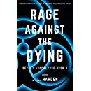 Rage Against the Dying (The Secret Apocalypse Book 8)