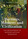 Meetings, Manners and Civilization, Wilbert van Vree, 0718501233