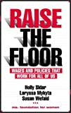 Raise the Floor, Holly Sklar and Laryssa Mykyta, 0971082200