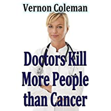 Doctors Kill More People Than Cancer