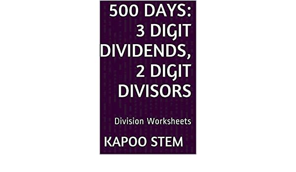 500 Division Worksheets with 3-Digit Dividends, 2-Digit Divisors ...