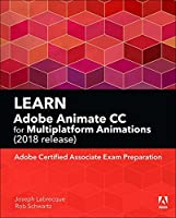 Learn Adobe Animate CC for Multiplatform Animations: Adobe Certified Associate Exam Preparation Front Cover