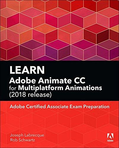 Learn Adobe Animate CC for Multiplatform Animations: Adobe Certified Associate Exam Preparation