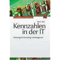 Kennzahlen in der IT: Werkzeuge für Controlling und Management