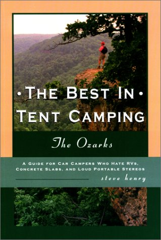 The Best in Tent Camping: The Ozarks (Best in Tent Camping - Menasha Ridge) (Best Camping Sites In Missouri)