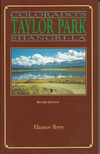 Gunnison Colorado History (Taylor Park, Colorado's Shangri-la: A history of Taylor Park, Gunnison County, Colorado)