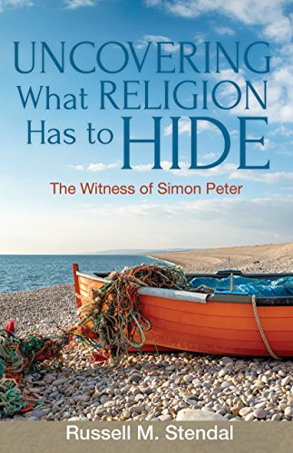 Uncovering What Religion Has to Hide: The Witness of Simon Peter