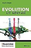 """Evolution ist überall: Gesammelte Kolumne """"Quantensprung"""" des Handelsblattes"""