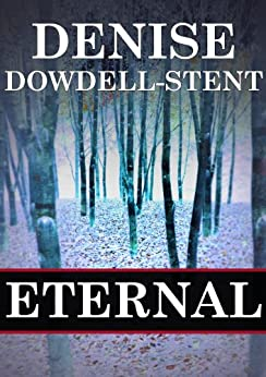 Eternal: Book One of the Eternal Trilogy by [Dowdell-Stent, Denise]