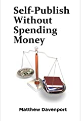Self-Publish Without Spending Money Kindle Edition