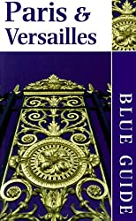 Blue Guide Paris & Versailles (9th ed)