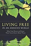 Living Free in an Anxious World, R. Lanny Hunter and Victor L. Hunter, 0891126805