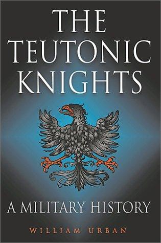 Teutonic Knights: A Military History pdf epub