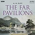 The Far Pavilions Radio/TV von M. M. Kaye Gesprochen von: Vineeta Rishi, Blake Ritson, Ayesha Dharker