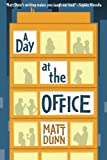 A Day at the Office, Matt Dunn, 1612184553