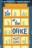 A Day at the Office, Matt Dunn, 1612184553