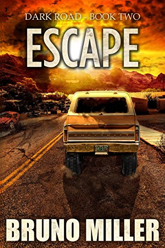 Escape: A Post-Apocalyptic Survival series (Dark Road Book 2) by [Miller, Bruno]