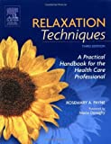 img - for Relaxation Techniques: A Practical Handbook for the Health Care Professional, 3e by Rosemary A. Payne BSc(Hons)Psychology MCSP (2005-02-27) book / textbook / text book