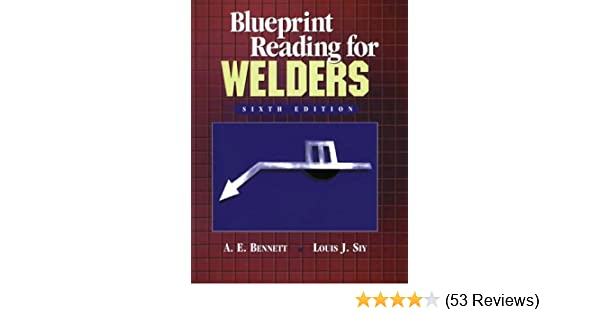 Blueprint reading for welders ae bennett louis j siy blueprint reading for welders ae bennett louis j siy 9780766808522 amazon books malvernweather Image collections
