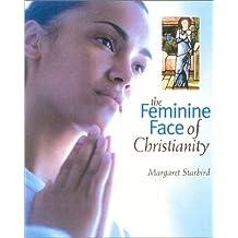 The Feminine Face of Christianity
