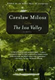 The Issa Valley, Czeslaw Milosz, 0374516952